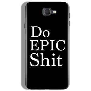 Samsung Galaxy J7 Prime Mobile Covers Cases Do Epic Shit- Lowest Price - Paybydaddy.com