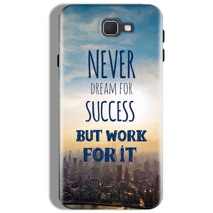 Samsung Galaxy J7 Prime Mobile Covers Cases Never Dreams For Success But Work For It Quote - Lowest Price - Paybydaddy.com