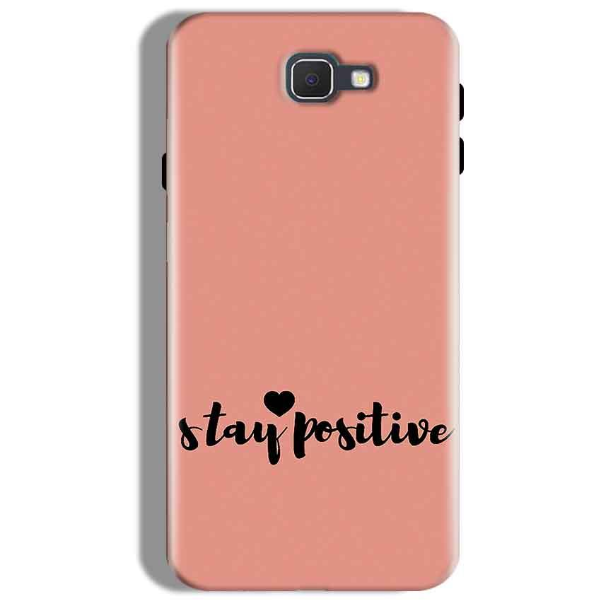 Samsung Galaxy J7 Prime Mobile Covers Cases Stay Positive - Lowest Price - Paybydaddy.com
