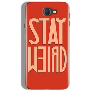 Samsung Galaxy J7 Prime Mobile Covers Cases Stay Weird - Lowest Price - Paybydaddy.com