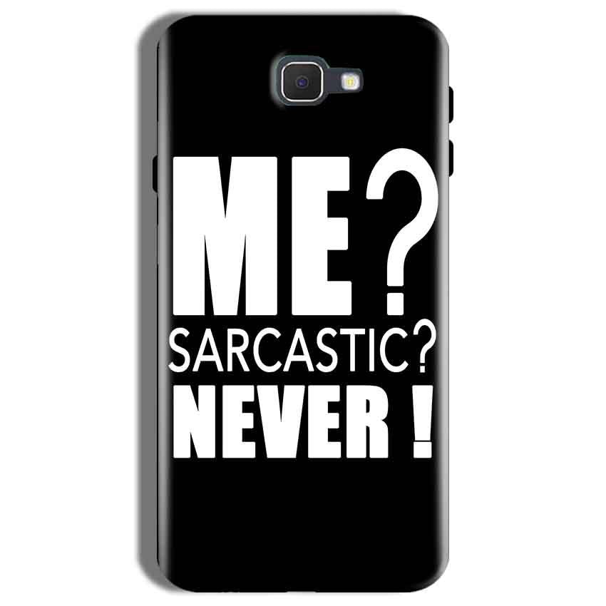 Samsung Galaxy On Nxt Mobile Covers Cases Me sarcastic - Lowest Price - Paybydaddy.com