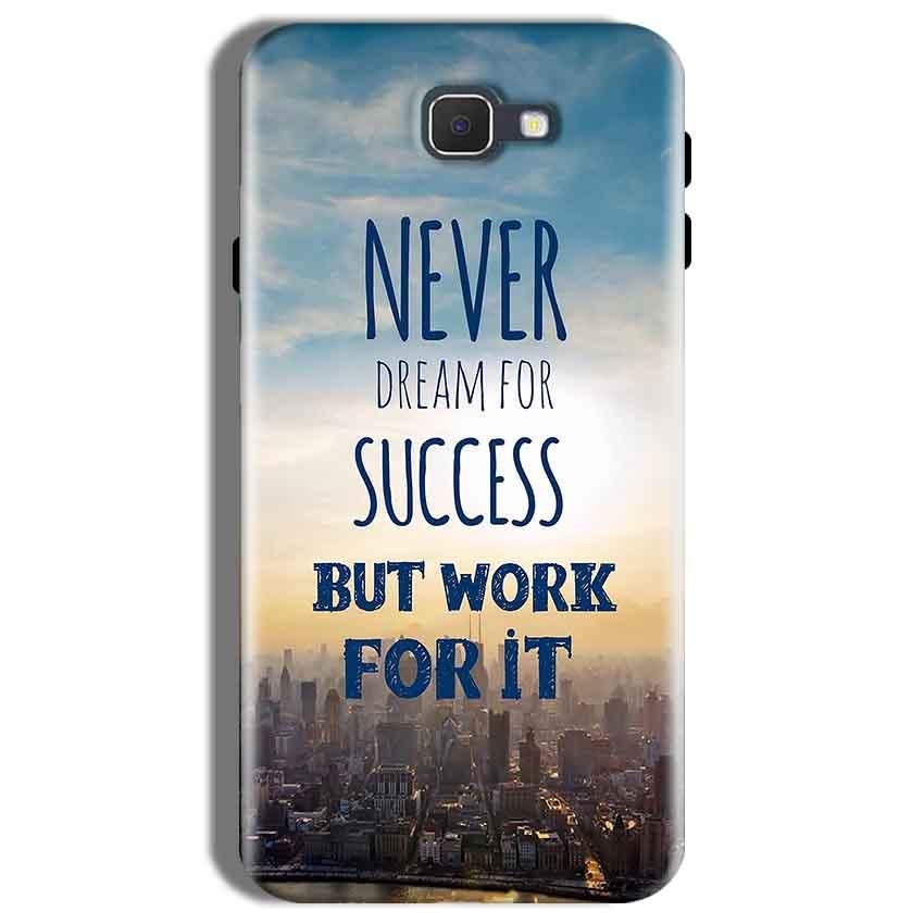 Samsung Galaxy On Nxt Mobile Covers Cases Never Dreams For Success But Work For It Quote - Lowest Price - Paybydaddy.com