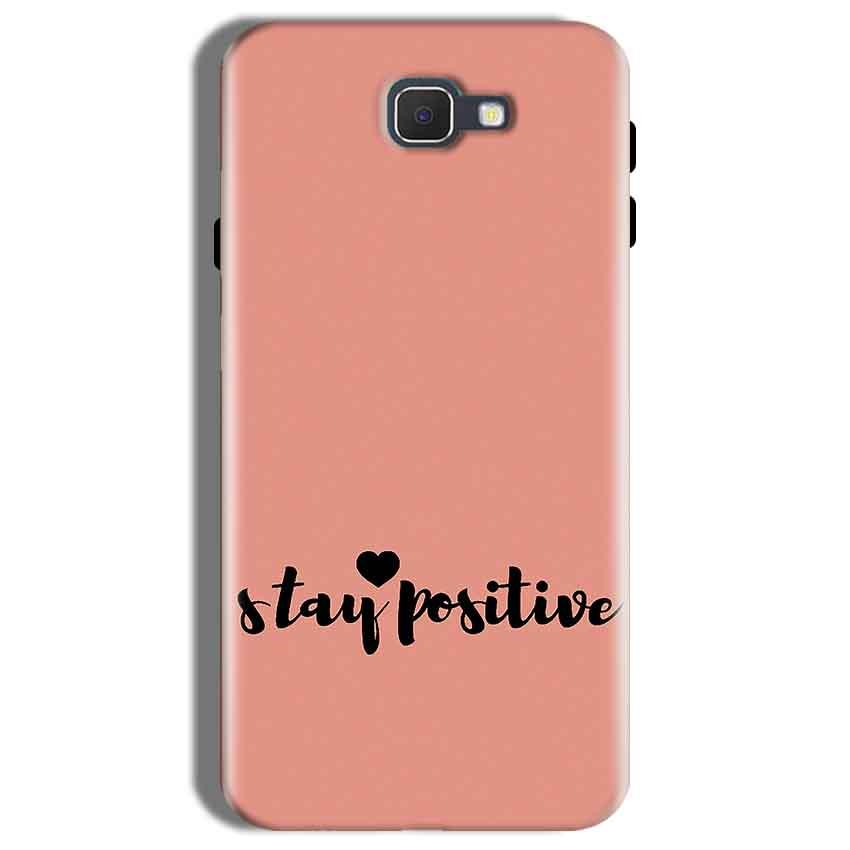Samsung Galaxy On Nxt Mobile Covers Cases Stay Positive - Lowest Price - Paybydaddy.com