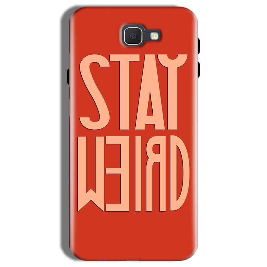 Samsung Galaxy On Nxt Mobile Covers Cases Stay Weird - Lowest Price - Paybydaddy.com
