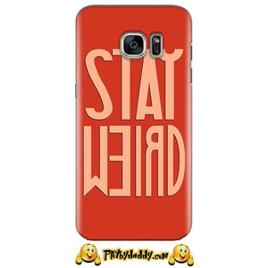 Samsung Galaxy S6 Mobile Covers Cases Stay Weird - Lowest Price - Paybydaddy.com