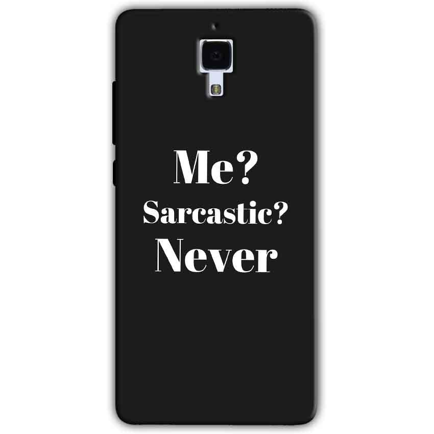 Xiaomi Mi 4 Mobile Covers Cases Me sarcastic Never - Lowest Price - Paybydaddy.com