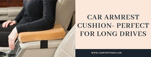 Car Armrest Cushion- Perfect For Long Drives