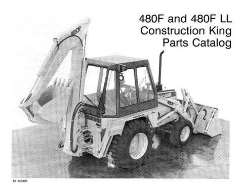 Case 480F , 480F LL Construction King Tractor Backhoe Loader Parts Manual Catalog Manual