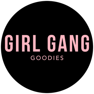 GIRL GANG GOODIES