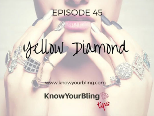 Episode 45: Fancy Colored Diamonds - Yellow Diamond