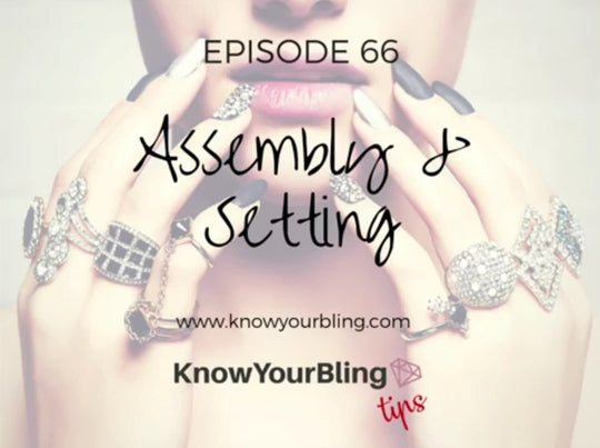 Episode 66: Assembly & Setting