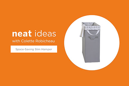 Neat Ideas with Colette Robicheau: Slim Space-Saving Laundry Hamper with EVERFRESH Odor Control
