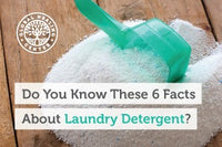 Do You Know These 6 Facts About Laundry Detergent?