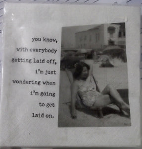 """i'm wondering when i'm going to get laid"" cocktail napkins ~ MikWright"