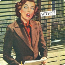 "Anne Taintor magnet ""WTF???"""
