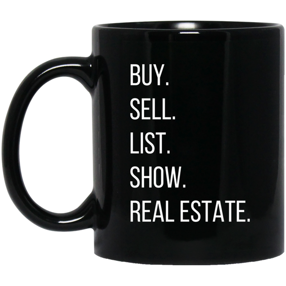 BUY SELL LIST SHOW REAL ESTATE 11 oz. Black Mug