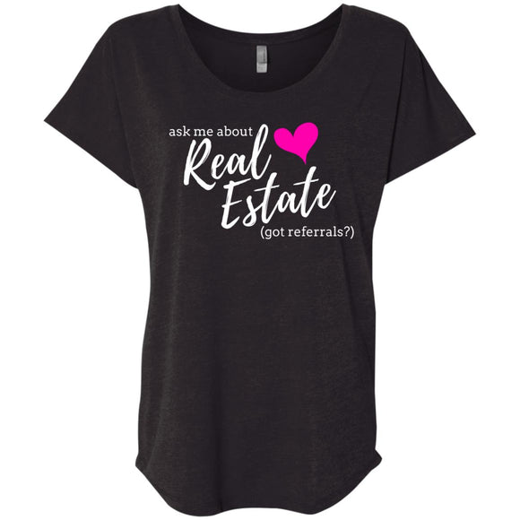 Ask Me About Real Estate - Got Referrals? Ladies' Loose Fit Shirt