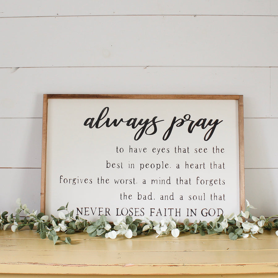 Always Pray Wood Sign