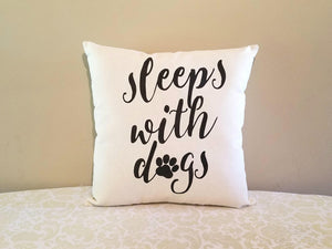 Sleeps with Dogs Pillow | Dog Mom Gift