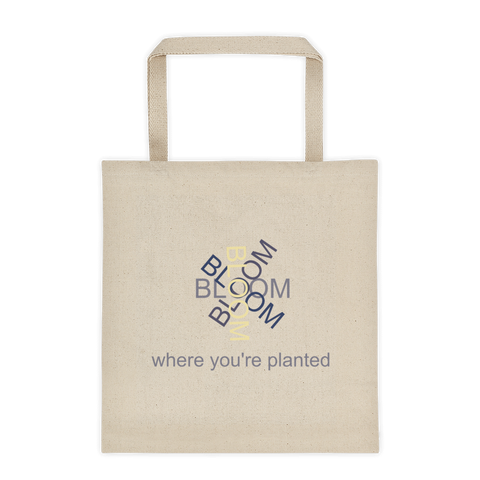 Bloom where you're planted - Canvas tote bag