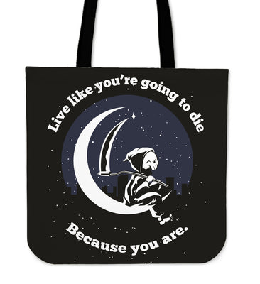 Live Like You're Going To Die Tote Bag
