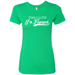 Too Late I'm Engaged Tee