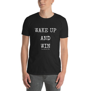 WAKE UP AND WIN Unisex T-Shirt