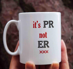 'It's PR not ER' printed white ceramic mug IN STOCK