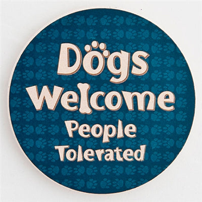 Dogs Welcome, People Tolerated - Car Coaster