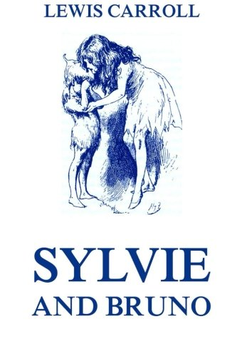 Sylvie And Bruno: Fully Illustrated Edition
