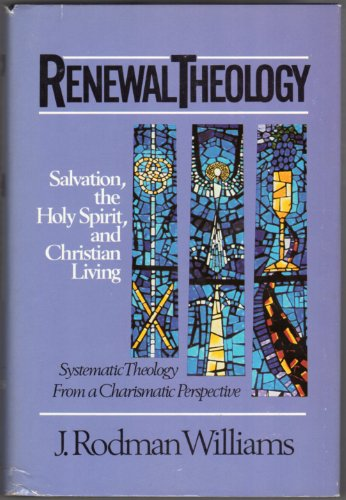 002: Renewal Theology: Salvation, the Holy Spirit, and Christian Living