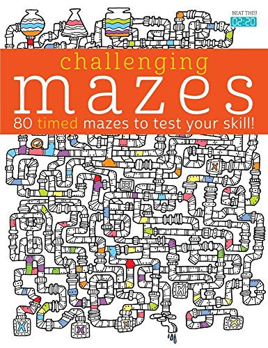 Challenging Mazes: 80 Timed Mazes to Test Your Skill! (Challenging... Books)