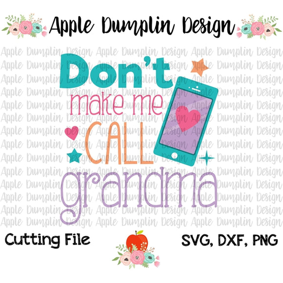 Don't Make Me Call Grandma SVG - embroidery-boutique