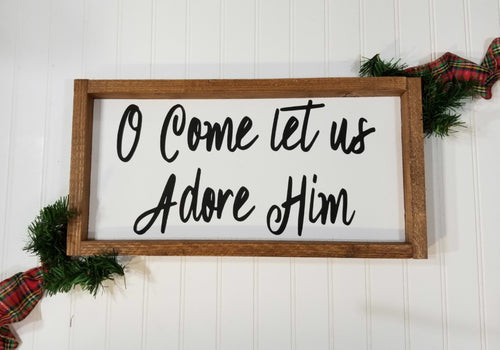 O Come Let Us Adore Him Christmas Framed Farmhouse Wood Sign 8