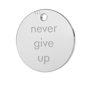 <strong>MÉDAILLE CHARM ''NEVER GIVE UP'' EN ARGENT MASSIF 925</strong>