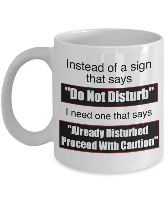 Sewing Funny Coffee Mug - Best Quilting Gift For Friend,Coworker,Boss,Secret Santa,Birthday,Husband,Wife,Girlfriend,Boyfriend (White) - Do Not Disturb Already Disturbed Proceed With Caution