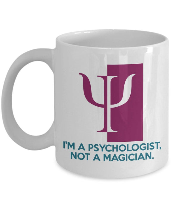 Psychologist Funny Coffee Mug - Best Gift For Friend,Coworker,Boss,Secret Santa,Birthday,Husband,Wife,Girlfriend,Boyfriend (White) - I'm A Psychologist Not A Magician
