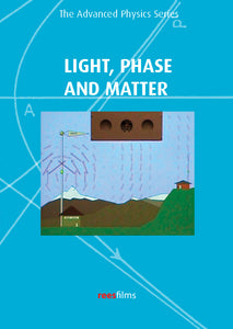 The Advanced Physics Series: Light, Phase and Matter