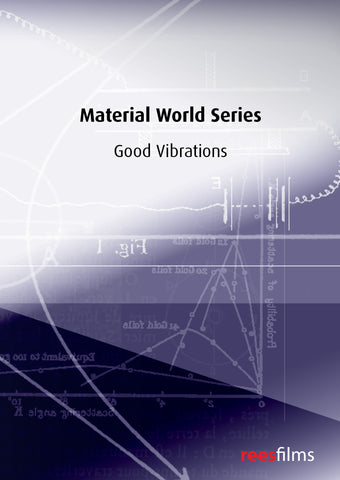 Material World Series: Good Vibrations