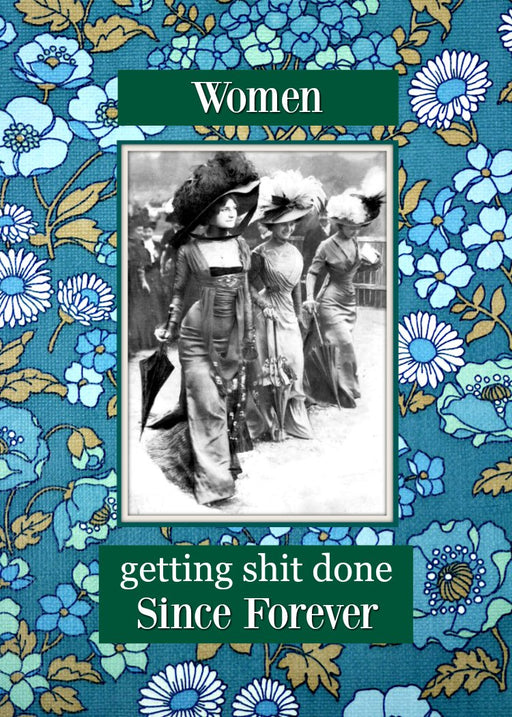 Women - Getting Shit Done... Since Forever