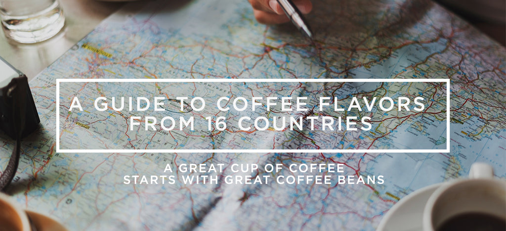 A Guide to Coffee Flavors from 16 Countries