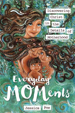 Everyday MOMents: Discovering Christ in the Details of Motherhood - Paperback