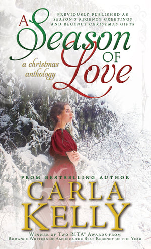 A Season of Love: A Christmas Anthology by Carla Kelly