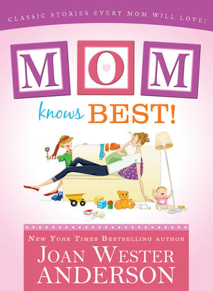 Mom Knows Best: Classic Stories Every Mom Will Love - Paperback