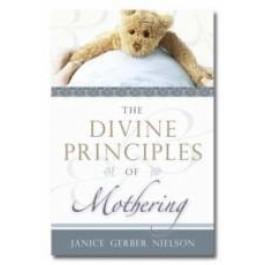 Divine Principles of Mothering, The