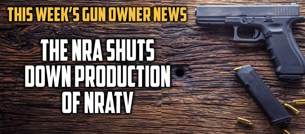 News For Gun Owners: The NRA Shuts Down Production Of NRATV