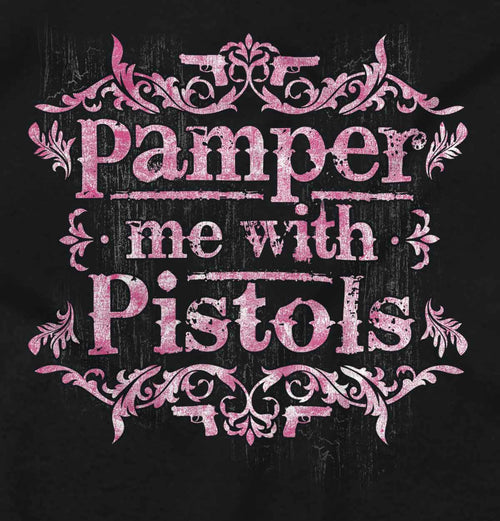 Black2|Pamper Me With Pistols Ladies T-Shirt|Tactical Tees