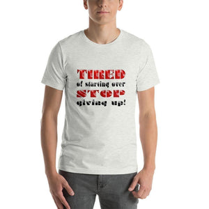 """Tired of Starting Over"" Short-Sleeve Unisex T-Shirt - And Above All...YOGA"