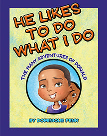 """He Likes To Do What I Do"" By Dominique Penn"