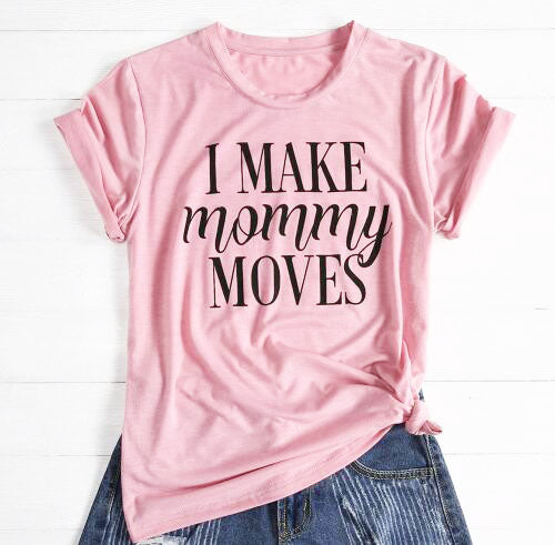 Mommy Moves Tee